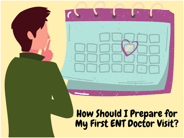 Get Ready for Your First ENT Doctor Visit With This Guide!